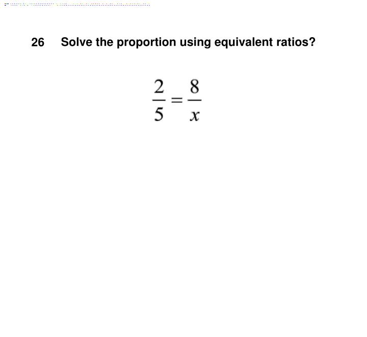 Solve the proportion using equivalent