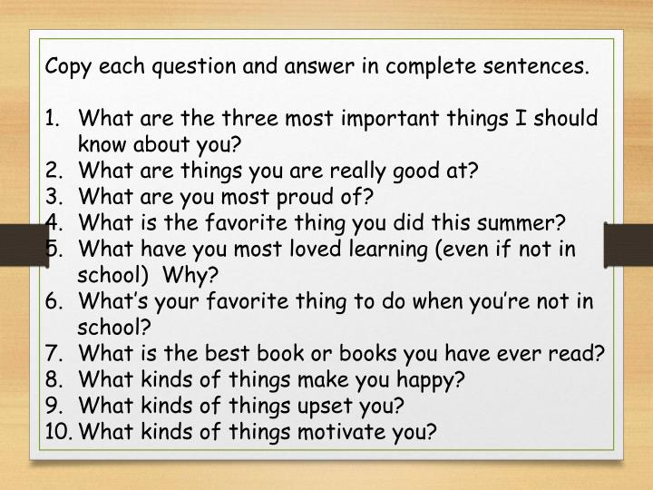 Copy each question and answer in complete sentences.