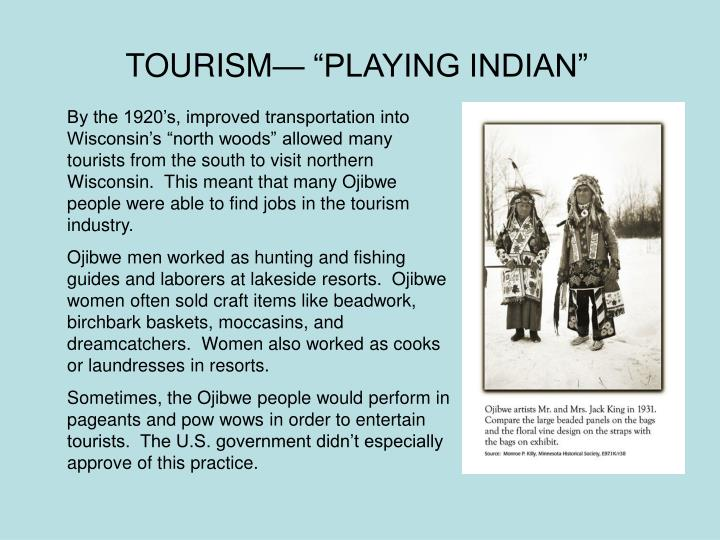 "TOURISM— ""PLAYING INDIAN"""