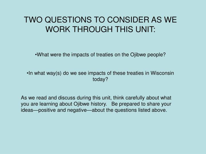 TWO QUESTIONS TO CONSIDER AS WE WORK THROUGH THIS UNIT: