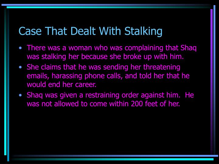 Case That Dealt With Stalking