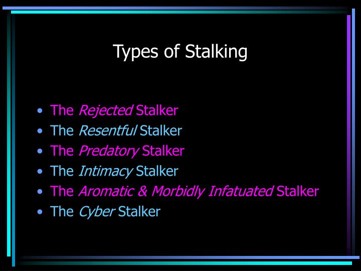 Types of Stalking
