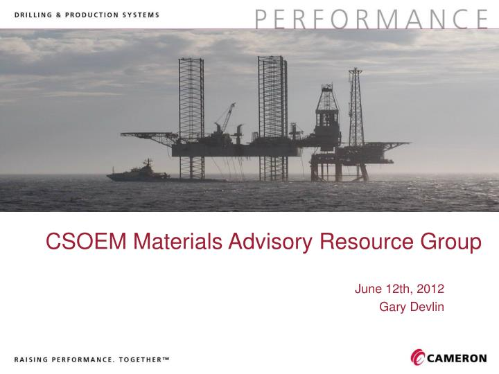 Csoem materials advisory resource group
