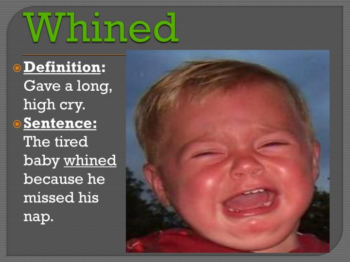 Whined