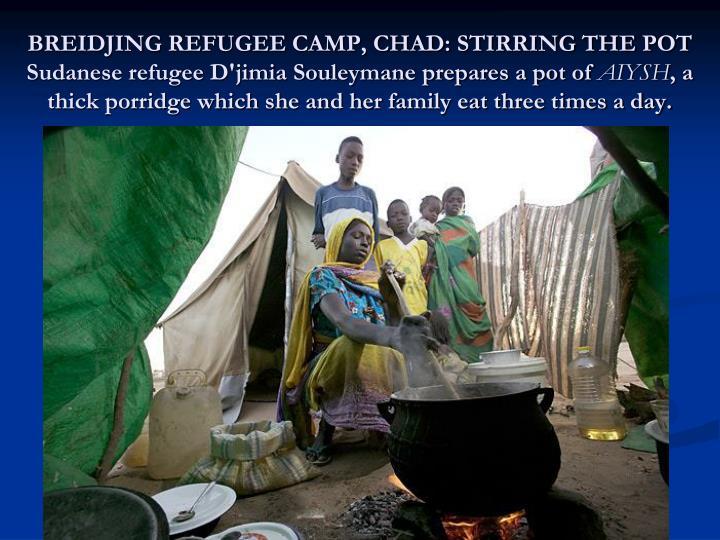 BREIDJING REFUGEE CAMP, CHAD: STIRRING THE POT
