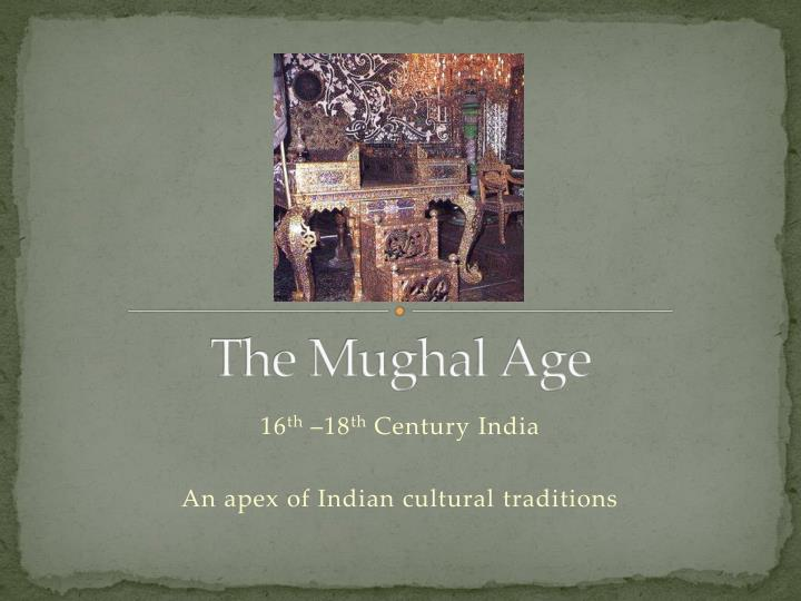 The mughal age