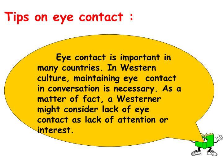 Tips on eye contact :