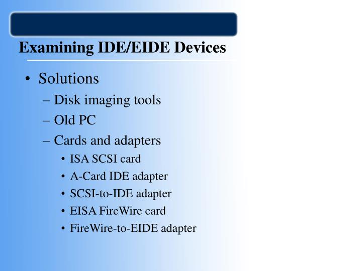 Examining IDE/EIDE Devices