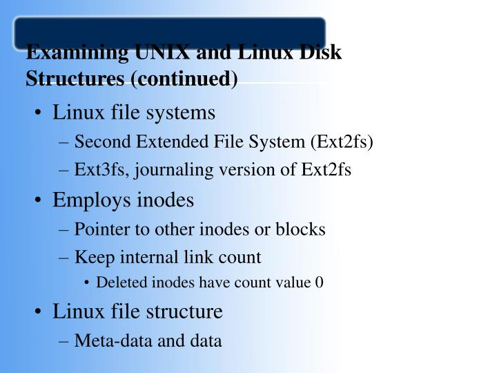 Examining UNIX and Linux Disk Structures (continued)
