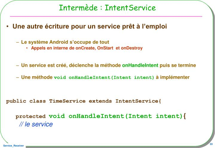Intermède : IntentService