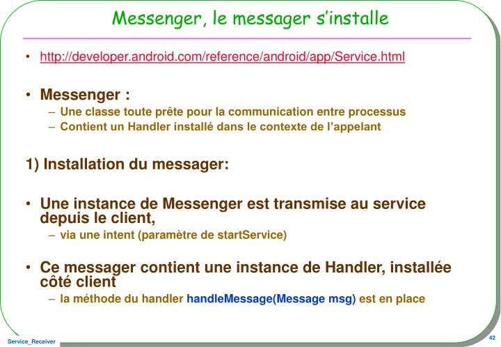 Messenger, le messager s'installe