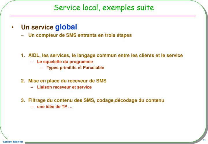 Service local, exemples suite