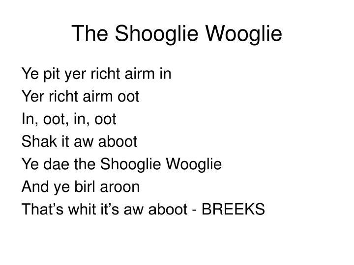 The Shooglie Wooglie