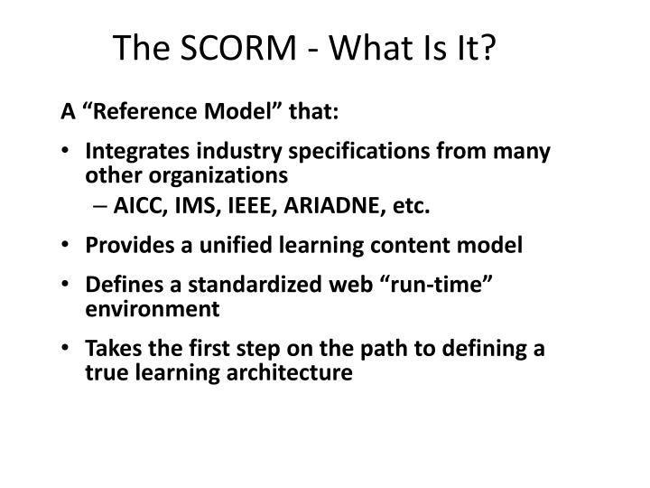 The SCORM - What Is It?
