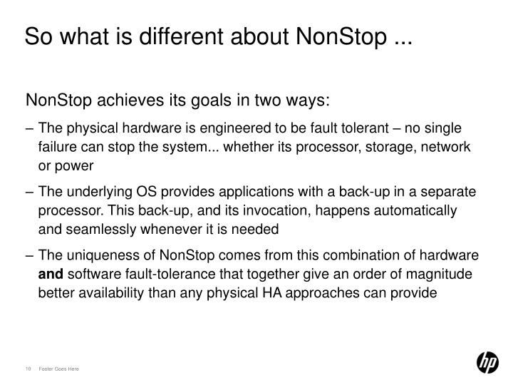 So what is different about NonStop ...
