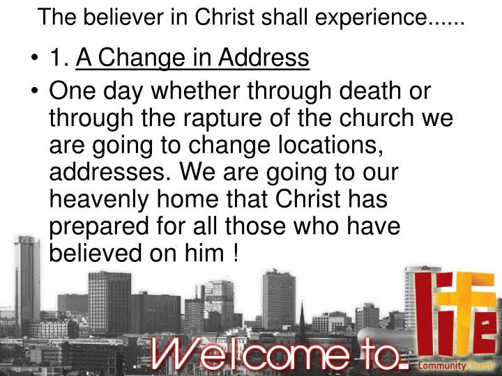 The believer in Christ shall experience......