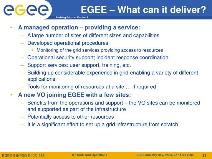 EGEE – What can it deliver?