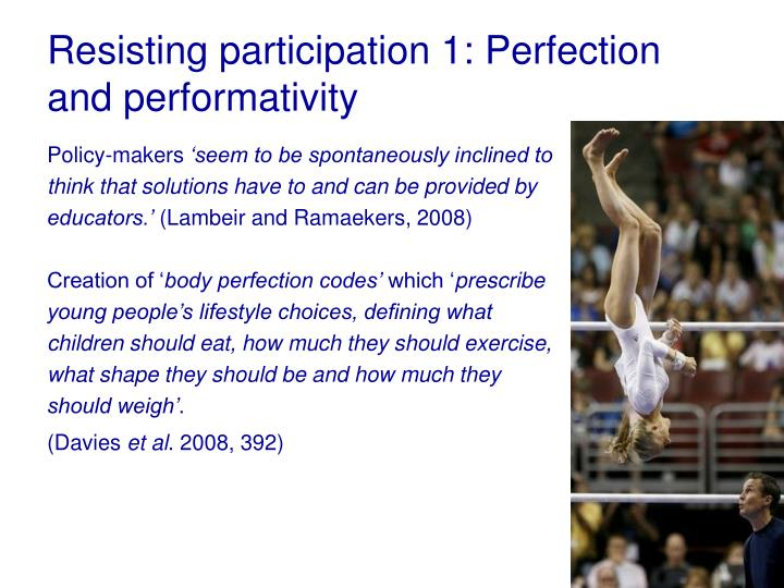 Resisting participation 1: Perfection and performativity