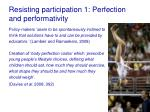 resisting participation 1 perfection and performativity