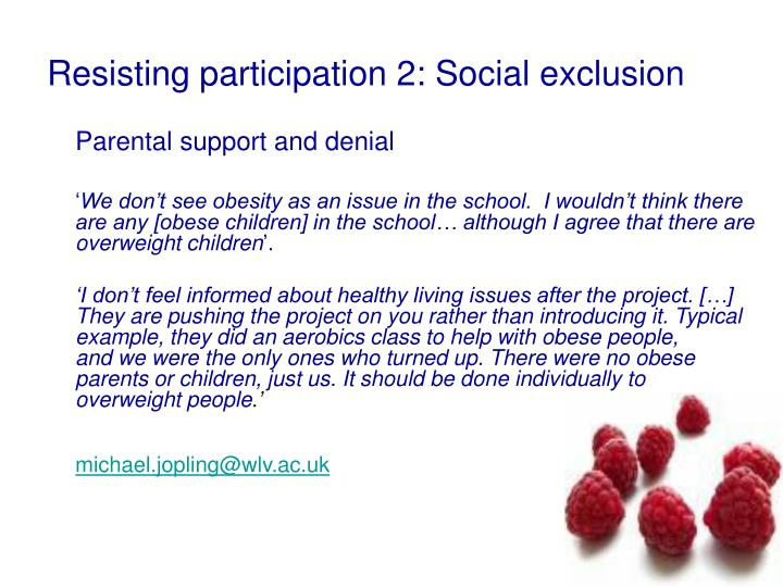 Resisting participation 2: Social exclusion