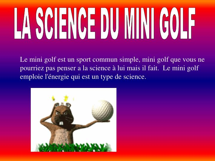 LA SCIENCE DU MINI GOLF