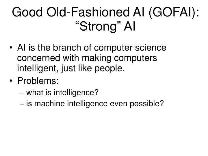 Good Old-Fashioned AI (GOFAI):