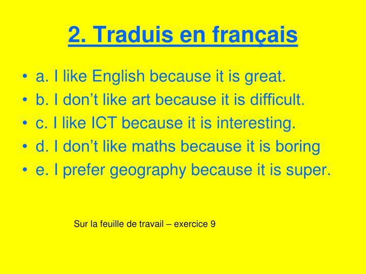 2. Traduis en français