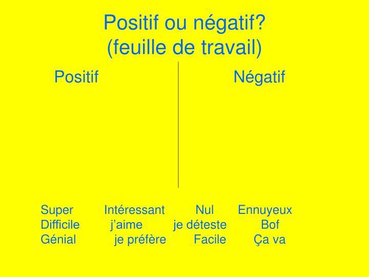 Positif ou n