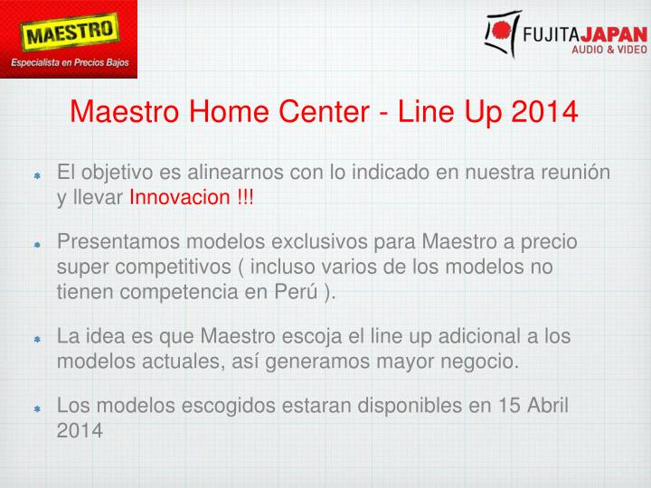 Maestro home center line up 2014