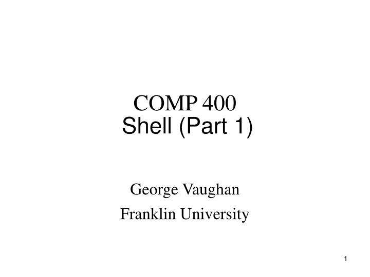 Comp 400 shell part 1