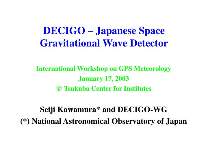 Decigo japanese space gravitational wave detector