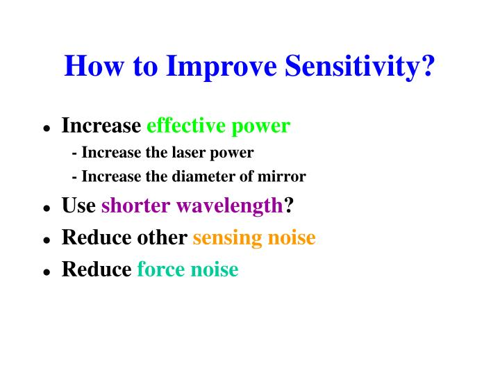 How to Improve Sensitivity?