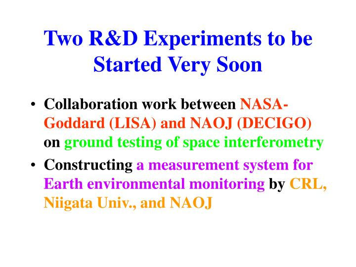 Two R&D Experiments to be Started Very Soon