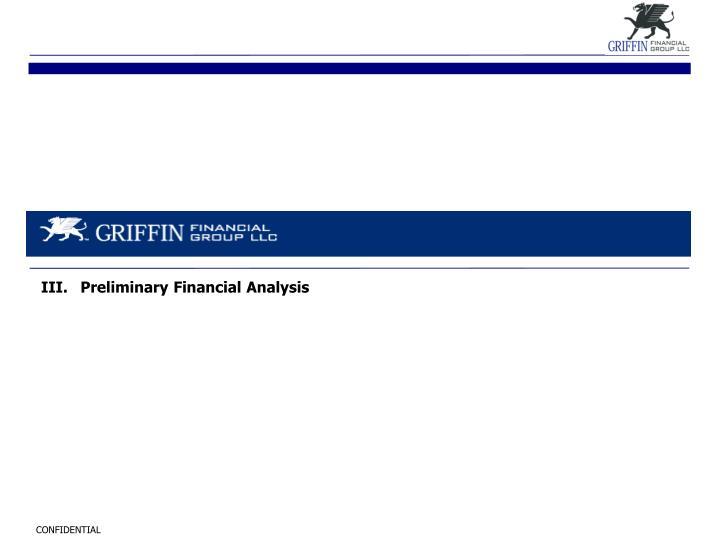 III. Preliminary Financial Analysis