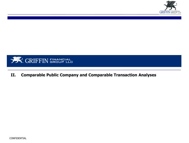 II.	 Comparable Public Company and Comparable Transaction Analyses