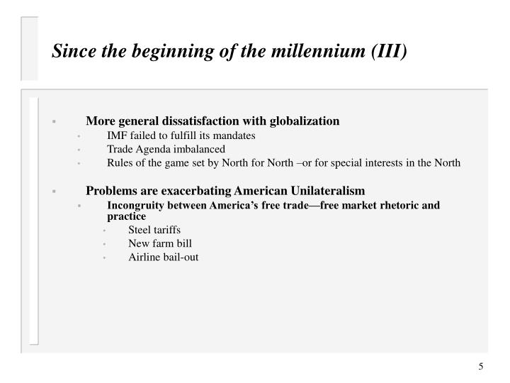 Since the beginning of the millennium (III)