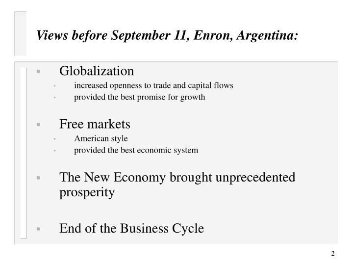 Views before September 11, Enron, Argentina: