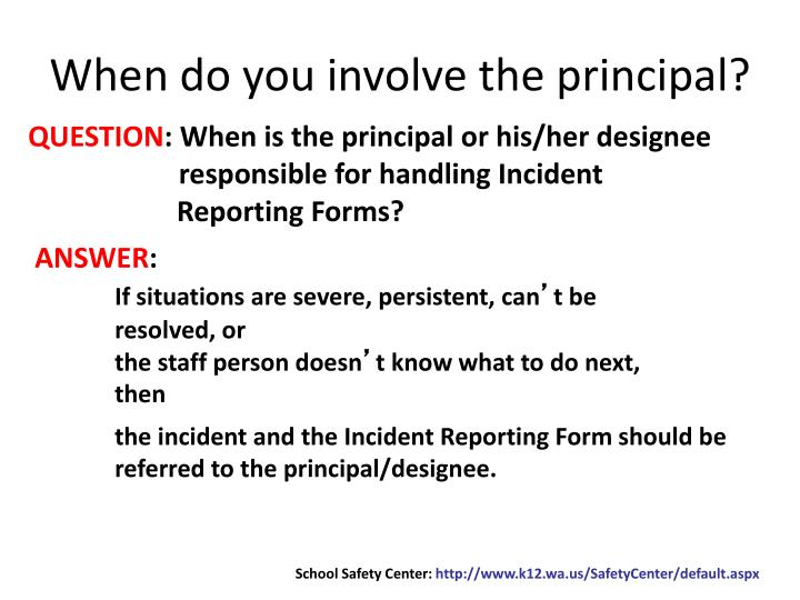 When do you involve the principal?