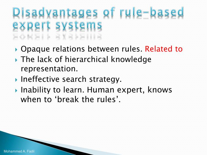 Disadvantages of rule-based expert systems