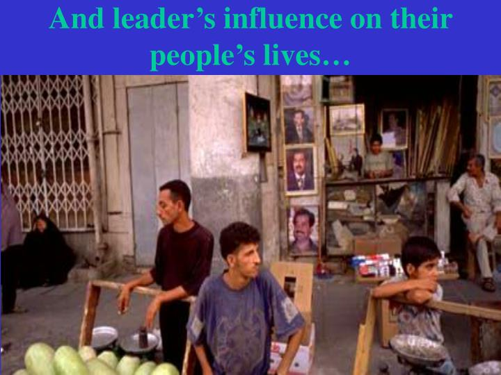 And leader's influence on their people's lives…
