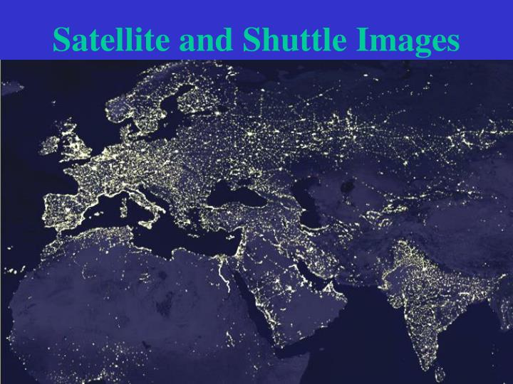 Satellite and Shuttle Images