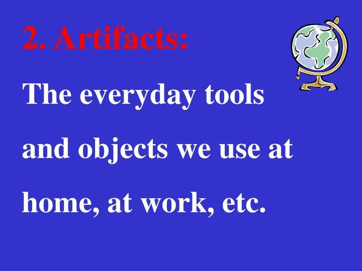2. Artifacts: