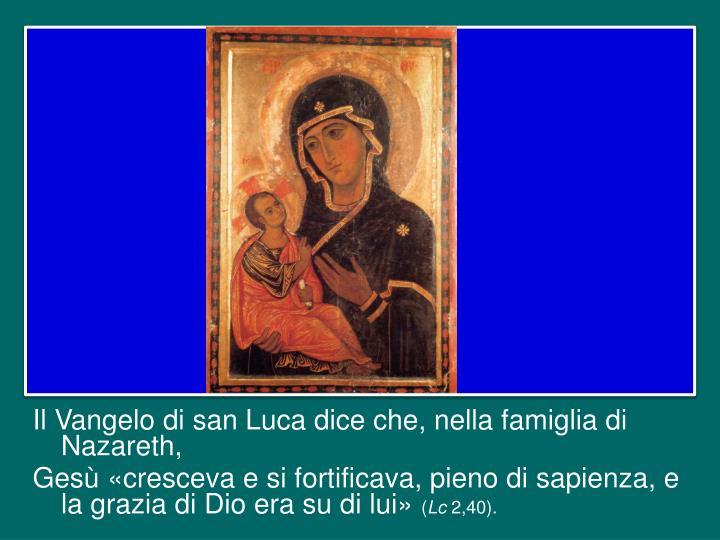 Il Vangelo di san Luca dice che, nella famiglia di Nazareth,