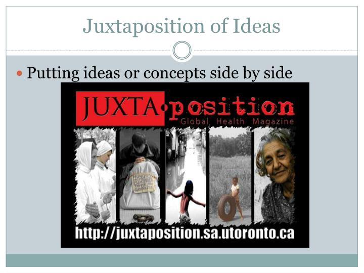Juxtaposition of Ideas