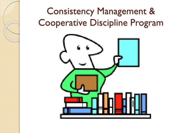 Consistency Management & Cooperative Discipline Program