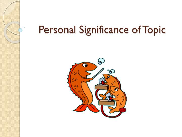 Personal Significance of Topic