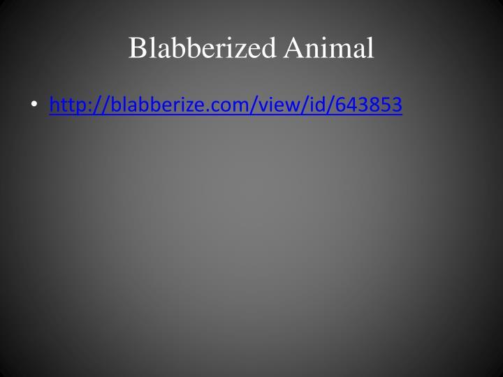 Blabberized