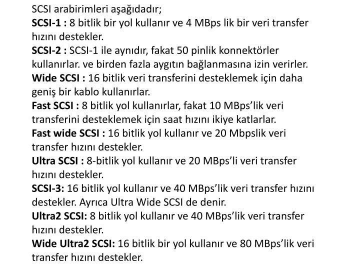 SCSI arabirimleri aşağıdadır;