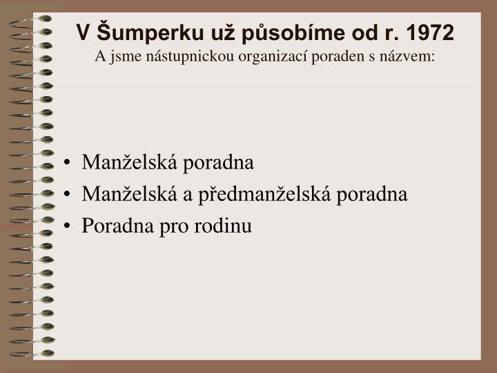 VŠumperku už působíme od r. 1972