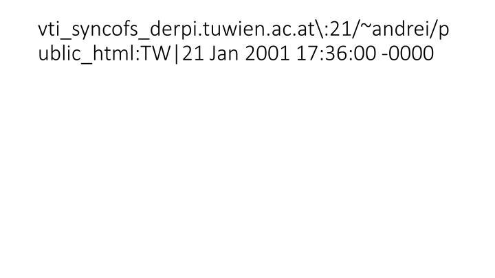 vti_syncofs_derpi.tuwien.ac.at\:21/~andrei/public_html:TW|21 Jan 2001 17:36:00 -0000